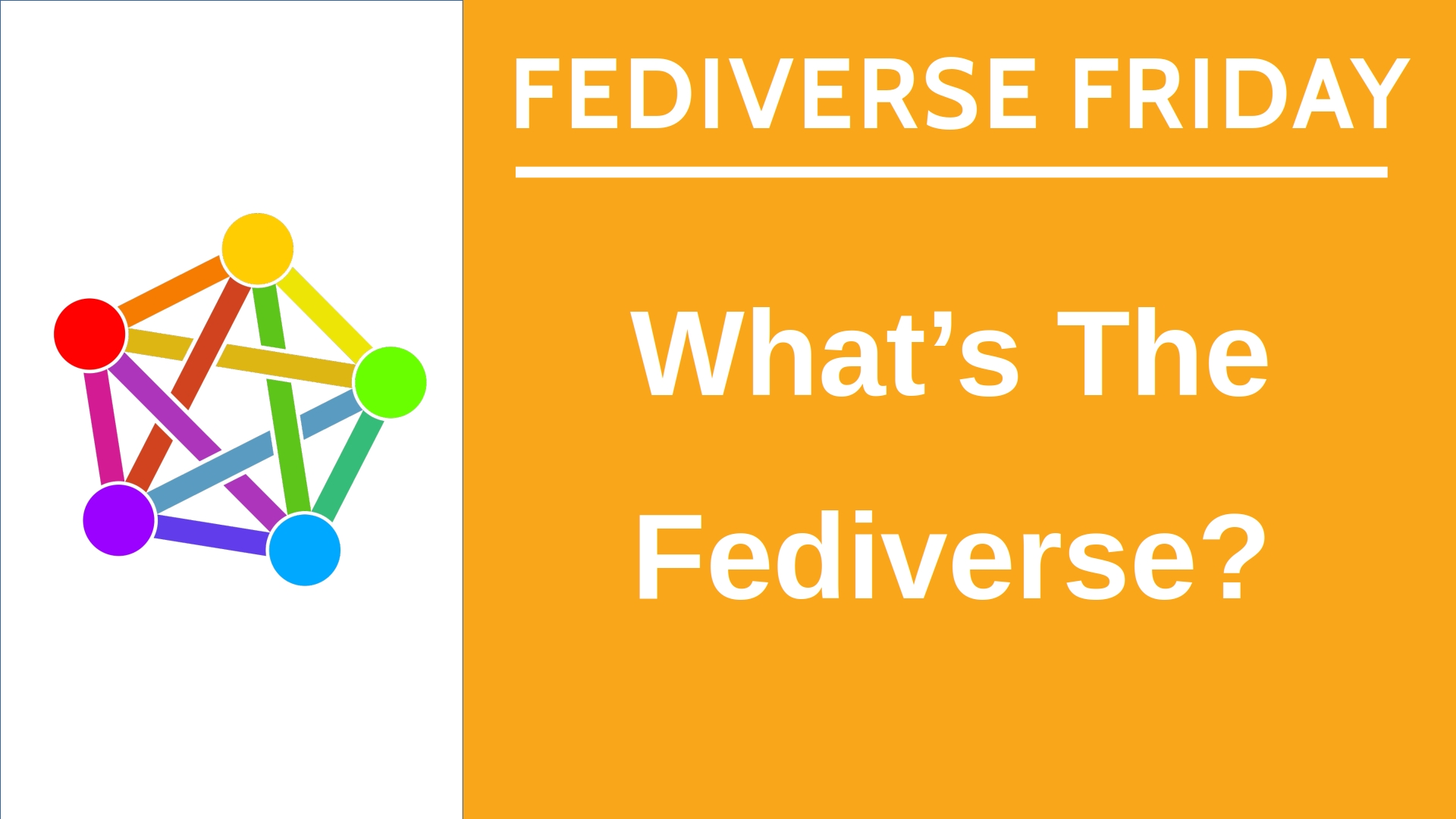 Title card for Fediverse Friday episode 1: What's the Fediverse?