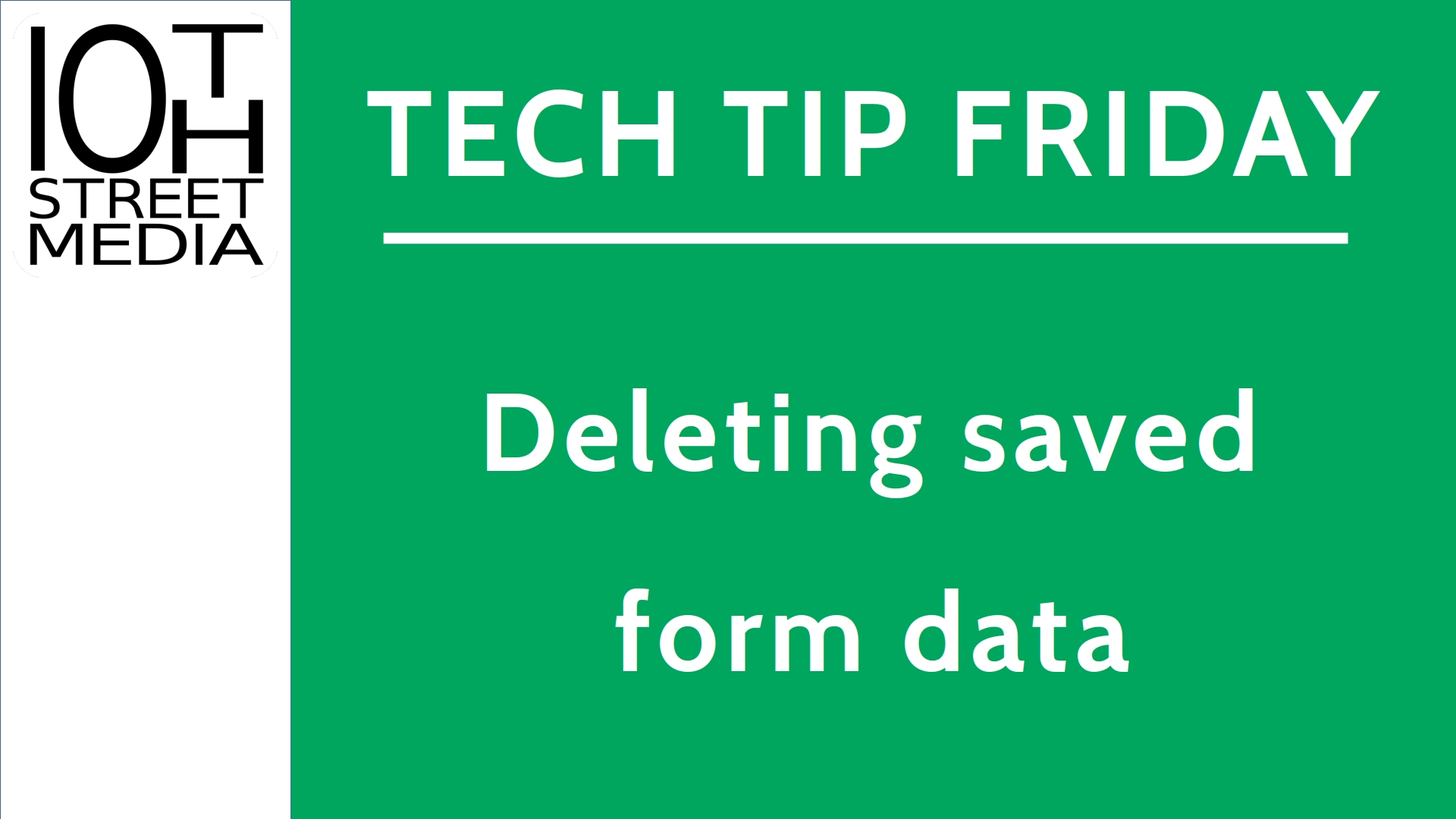 Title card for Tech Tip Friday: Deleting saved form data
